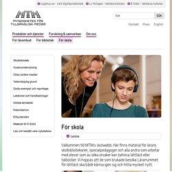 För skolan - talböcker, lättläst och andra tillgängliga media för lärare, skolbibliotekarier och andra inom skolan
