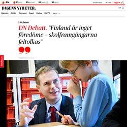 """""""Finland är inget föredöme – skolframgångarna feltolkas"""""""
