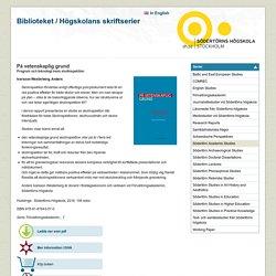 På vetenskaplig grund: Program och teknologi inom skolinspektion: Publikationer - Södertörns högskola