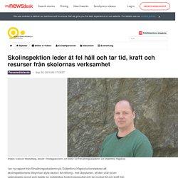 Skolinspektion leder åt fel håll och tar tid, kraft och resurser... - Södertörns högskola