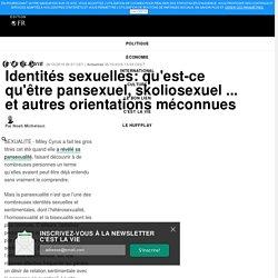 Identités sexuelles: qu'est-ce qu'être pansexuel, skoliosexuel ... et autres orientations méconnues