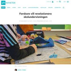 Forskare vill revolutionera skolundervisningen