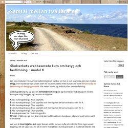 Samtal mellan två lärare: Skolverkets webbaserade kurs om betyg och bedömning - modul 6