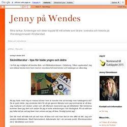 Jenny på Wendes: Skönlitteratur - tips för både yngre och äldre