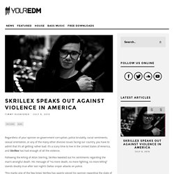 Skrillex Speaks Out Against Violence In America