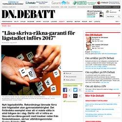 """""""Läsa-skriva-räkna-garanti för lågstadiet införs 2017"""""""