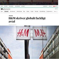 H&M skriver globalt fackligt avtal
