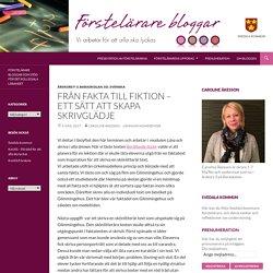 Från fakta till fiktion – ett sätt att skapa skrivglädje