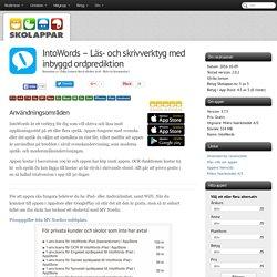 Recension av IntoWords - Läs- och skrivverktyg med inbyggd ordprediktion