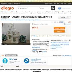 BUTELKA FLAKONIK W SKRZYNECZCE SCHABBY CHIC (4127589556) - Allegro.pl - Więcej niż aukcje.