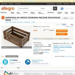 SKRZYNKA NA OWOCE ZDOBIONA RĘCZNIE DECOUPAGE BRĄZ (4123238094) - Allegro.pl - Więcej niż aukcje.