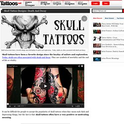 Skull Tattoo Designs: Death and Decay - Tattoo Meanings