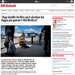 """""""Jag skulle hellre gå i skolan än tigga på gatan i Skellefteå"""""""