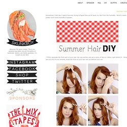 Skunkboy Blog: Summer Hair DIY