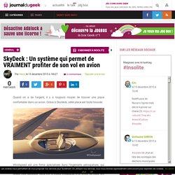 SkyDeck : Un système qui permet de VRAIMENT profiter de son vol en avion