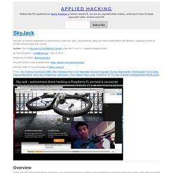 Samy Kamkar - SkyJack: autonomous drone hacking
