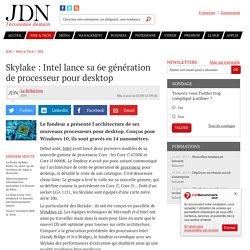 02/09/15 Skylake: Intel lance sa 6egénération de processeur pour desktop