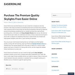 Purchase The Premium Quality Skylights From Easier Online