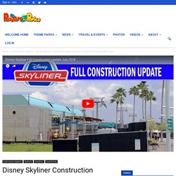 Disney Skyliner Construction Update July 2018 Complete Picture And Video Tour