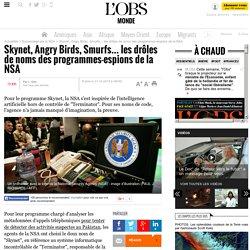 Skynet, Angry Birds, Smurfs… les drôles de noms des programmes-espions de la NSA