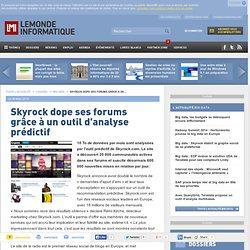 Skyrock dope ses forums grâce à un outil d'analyse prédictif