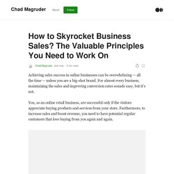 How to Skyrocket Business Sales? The Valuable Principles You Need to Work On