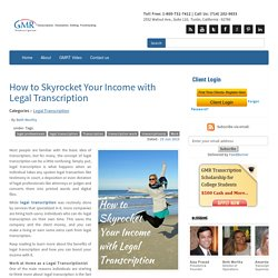 How to Skyrocket Your Income with Legal Transcription