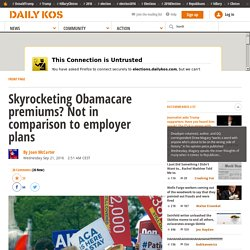 Skyrocketing Obamacare premiums? Not in comparison to employer plans