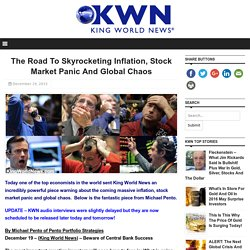 The Road To Skyrocketing Inflation, Stock Market Panic And Global Chaos