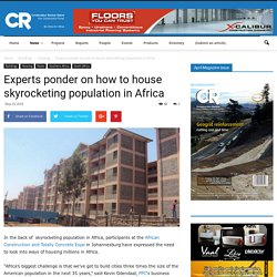 Experts ponder on how to house skyrocketing population in Africa