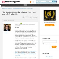 The Quick Guide to Skyrocketing Your Poker and Life Productivity