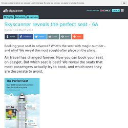 Skyscanner reveals the perfect seat - 6A