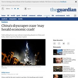 China's skyscraper craze 'may herald economic crash'