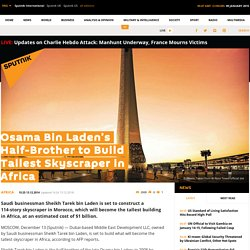 Osama Bin Laden's Half-Brother to Build Tallest Skyscraper in Africa