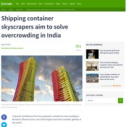 Shipping container skyscrapers aim to solve overcrowding in India