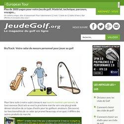 SkyTrack: Votre radar de mesure personnel pour jouer au golf