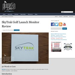 SkyTrak Golf Launch Monitor Review - Plugged In Golf