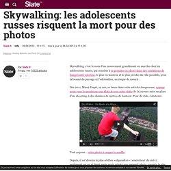 Skywalking: les adolescents russes risquent la mort pour des photos