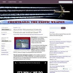 Skywatcher Documentary: Contrails, Chemtrails and Artificial Clouds « Chemtrails: The Exotic Weapon