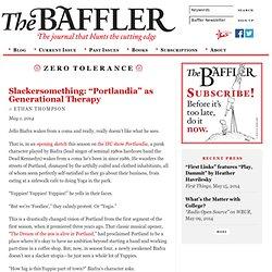 "Slackersomething: ""Portlandia"" as Generational Therapy"