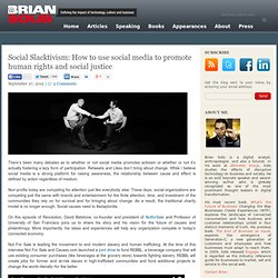 Social Slacktivism: How to use social media to promote human rights and social justice