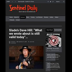 "Slade's Dave Hill: ""What we wrote about is still valid today""..."