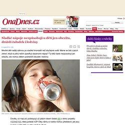 Sladké nápoje nezpůsobují u dětí jen obezitu, dráždí žaludek i ledviny