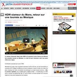 HDW slameur du Mans, retour sur une tournée au Mexique