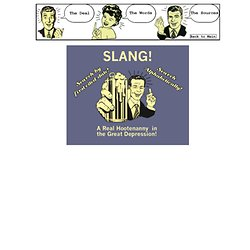 SLANG in the Great Depression