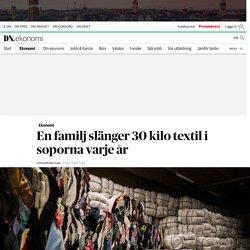 En familj slänger 30 kilo textil i soporna varje år – textil är fjärde största källan till klimatutsläpp