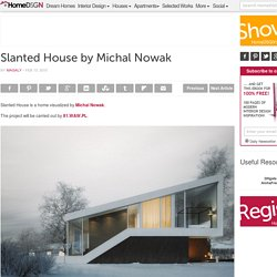 Slanted House by Michal Nowak