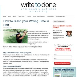 How to Slash your Writing Time in Half