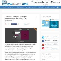 Slate, una web para crear gifs animados con texto en pocos segundos