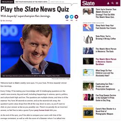 The Slate Quiz with quizmaster Ken Jennings: Play the news quiz for June 19.